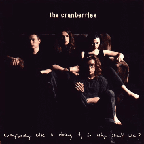 The Cranberries, Everybody Else Is Doing It, Why Cant We?